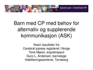 Barn med CP med behov for alternativ og supplerende kommunikasjon (ASK)