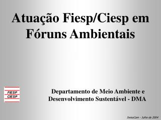Atua��o Fiesp/Ciesp em F�runs Ambientais