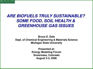 ARE BIOFUELS TRULY SUSTAINABLE? SOME FOOD, SOIL HEALTH & GREENHOUSE GAS ISSUES