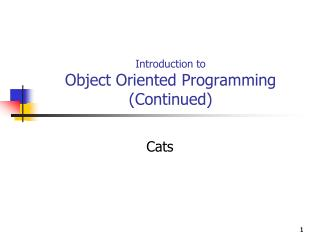 Introduction to  Object Oriented Programming (Continued)