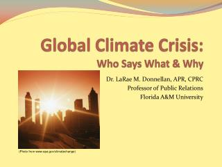 Global Climate Crisis: Who Says What & Why