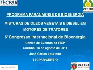 PROGRAMA PARANAENSE DE BIOENERGIA MISTURAS DE ÓLEOS VEGETAIS E DIESEL EM  MOTORES DE TRATORES