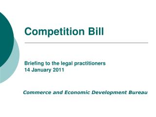 Competition Bill Briefing to the legal practitioners 14 January 2011