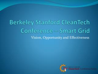 Berkeley Stanford  CleanTech  Conference � Smart Grid