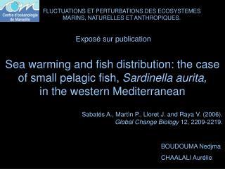 Sabatés A., Martìn P., Lloret J. and Raya V. (2006). Global Change Biology  12, 2209-2219.