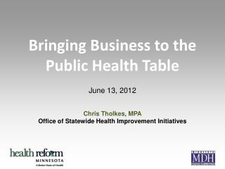 Bringing Business to the  Public Health Table