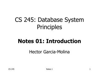 CS 245: Database System Principles  Notes 01: Introduction