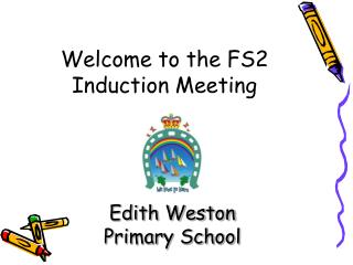 Welcome to the FS2 Induction Meeting