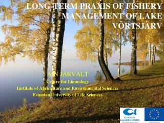 LONG-TERM PRAXIS OF FISHERY MANAGEMENT OF LAKE  VÕRTSJÄRV