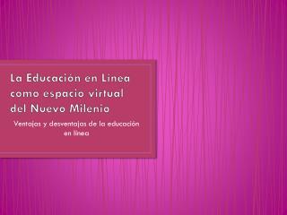 La Educación en Línea como espacio virtual del Nuevo Milenio