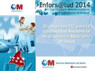 El rol de las TIC para la Continuidad Asistencial en el Servicio Madrileño de Salud