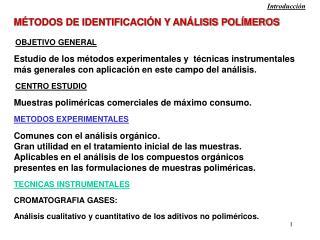 MÉTODOS DE IDENTIFICACIÓN Y ANÁLISIS POLÍMEROS OBJETIVO GENERAL
