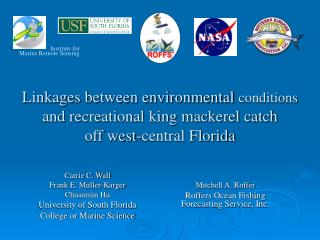 Carrie C. Wall Frank E. Muller-Karger Chuanmin Hu University of South Florida