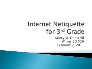 Internet Netiquette  for 3 rd  Grade