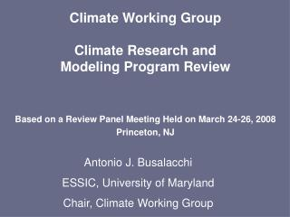Climate Working Group Climate Research and Modeling Program Review