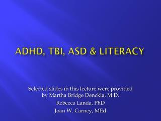 ADHD, TBI, ASD & LITERACY