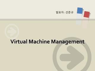 Virtual Machine Management