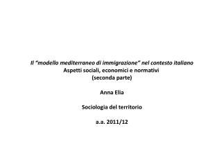 """Il """"modello mediterraneo di immigrazione"""" nel contesto italiano"""