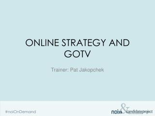 Online strategy and  gotv