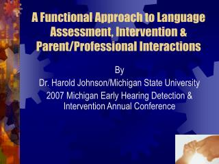 A Functional Approach to Language Assessment, Intervention & Parent/Professional Interactions