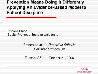 Prevention Means Doing It Differently: Applying An Evidence-Based Model to School Discipline