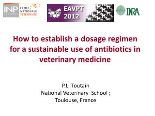 How to establish a dosage regimen for a sustainable use of antibiotics in veterinary medicine