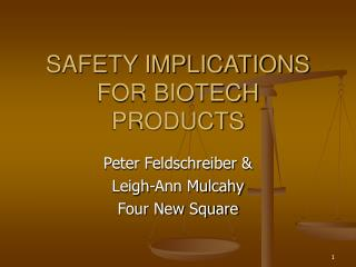 SAFETY IMPLICATIONS FOR BIOTECH PRODUCTS