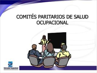 COMITÉS PARITARIOS DE SALUD OCUPACIONAL