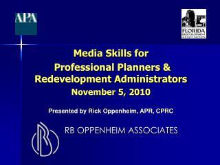 Media Skills for  Professional Planners & Redevelopment Administrators November 5, 2010