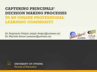 CAPTURING PRINCIPALS' DECISION MAKING PROCESSES  IN AN ONLINE PROFESSIONAL LEARNING COMMUNITY