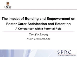 The Impact of Bonding and Empowerment on Foster  Carer  Satisfaction and Retention