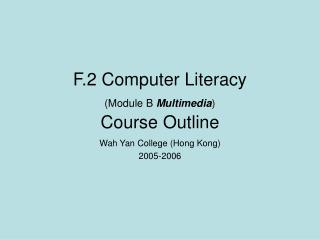 F.2 Computer Literacy (Module B  Multimedia ) Course Outline
