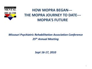 HOW MOPRA BEGAN---  THE MOPRA JOURNEY TO DATE---  MOPRA'S FUTURE