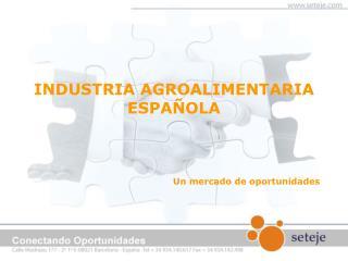 INDUSTRIA AGROALIMENTARIA ESPAÑOLA
