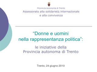 Provincia autonoma di Trento Assessorato alla solidariet à  internazionale  e alla convivenza