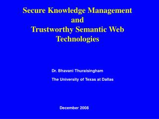 Secure Knowledge Management and  Trustworthy Semantic Web Technologies
