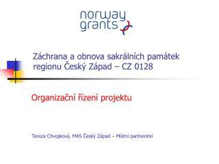 Záchrana a obnova sakrálních památek   regionu Český Západ – CZ 0128