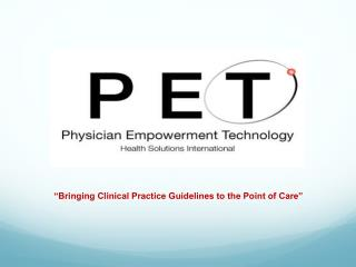 """Bringing Clinical Practice Guidelines to the Point of Care"""