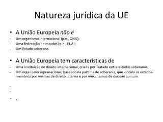 Natureza jurídica da UE