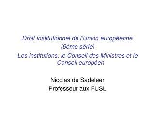 Droit institutionnel de l'Union européenne (6ème série)