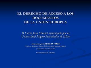 EL DERECHO DE ACCESO A LOS DOCUMENTOS  DE LA UNIÓN EUROPEA