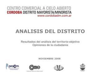 ANALISIS DEL DISTRITO Resultados del análisis del territorio-objetivo Opiniones de la ciudadanía