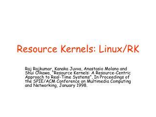 Resource Kernels: Linux/RK