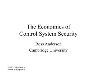 The Economics of  Control System Security