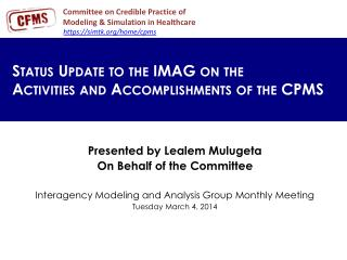 Status Update to the IMAG on the  Activities and Accomplishments of the CPMS