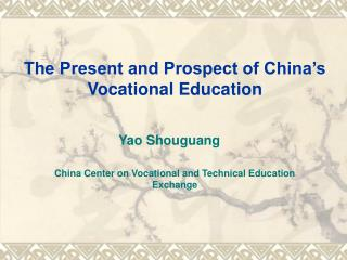 The Present and Prospect of China s Vocational Education