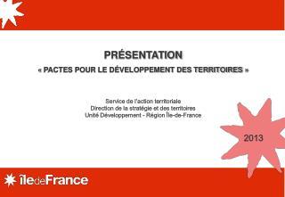 PRÉSENTATION  «PACTES POUR LE DÉVELOPPEMENT DES TERRITOIRES» Service de l'action territoriale
