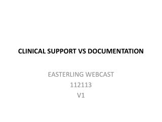 CLINICAL SUPPORT VS DOCUMENTATION
