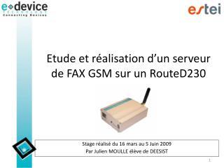 Etude et réalisation d'un serveur  de FAX GSM  sur un RouteD230
