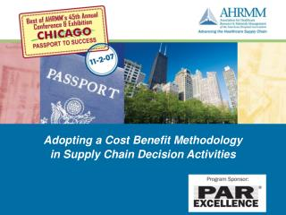 Adopting a Cost Benefit Methodology  in Supply Chain Decision Activities